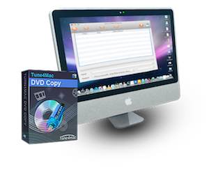 Tune4mac DVD Copy - Remove DVD Copy Protections on Mac ...