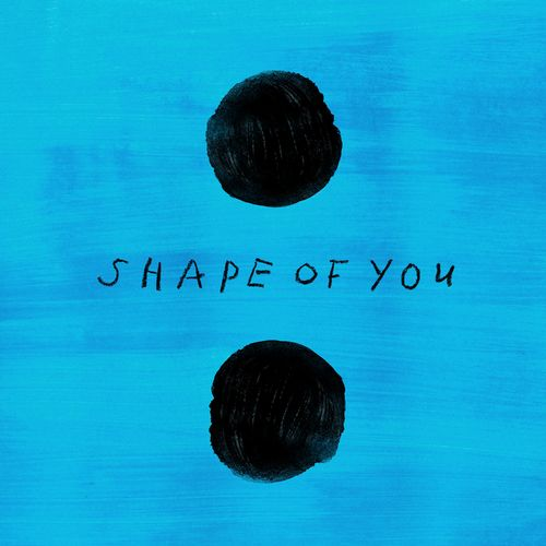 Ed Sheeran - Shape of You.